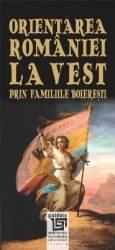 Orientarea Romaniei la Vest prin familiile boieresti title=Orientarea Romaniei la Vest prin familiile boieresti