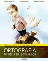 Ortografia Pe Intelesul Scolarilor - Genoveva Farcas Daniela Palaga