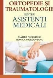 Ortopedie si traumatologie pentru asistenti medicali - Marius Niculescu Monica Moldoveanu Carti