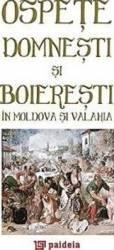Ospete Domnesti Si Boieresti In Moldova Si Valahia
