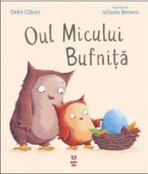 Oul Micului Bufnita - Debi Gliori Alison Brown