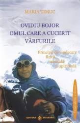 Ovidiu Bojor Omul care a cucerit varfurile - Maria Timuc