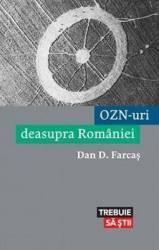 OZN-uri deasupra Romaniei - Dan D. Farcas