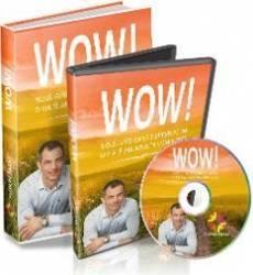 Pachet Wow Noul ghid ca sa traiesti acum o viata abundenta si implinita. Carte + DVD + CD audio - Florin Pasat