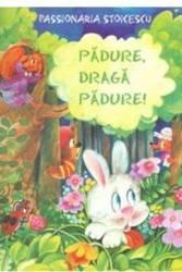 Padure Draga Padure - Passionaria Stoicescu Carti