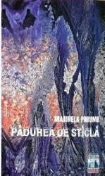 Padurea de sticla - Marinela Porumb