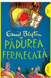 Padurea fermecata - Enid Blyton Carti