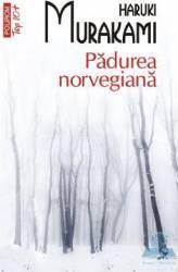 Padurea norvegiana - Haruki Murakami Carti