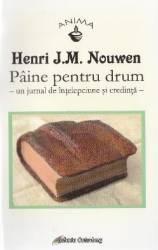 Paine pentru drum - Henri J.M. Nouwen