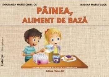 Painea aliment de baza - Smaranda Maria Cioflica Nadina Maria Guga