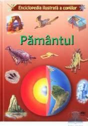 Pamantul - Enciclopedia ilustrata a copiilor