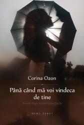 Pana cand ma voi vindeca de tine - Corina Ozon Carti