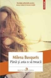 Pana si asta o sa treaca - Milena Busquets