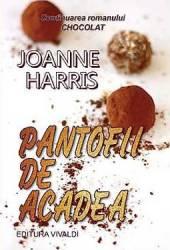 Pantofii De Acadea - Joanne Harris