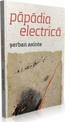 Papadia electrica - Serban Axinte
