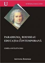 Paradigma Rouseau Si Educatia Contemporana - Izabela Nicoleta Dinu