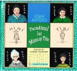 Paradisul lui Mimi si Tibi - Ioan Antoci