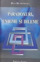 Paradoxuri enigme si dileme - Dan Dumitrescu Carti