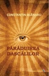 Paraduirea Dascalilor - Constantin Blanaru