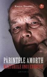 Parintele Amorth marturiile unui exorcist - Marco Tosatti