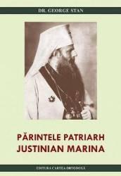 Parintele Patriarh Justinian Marina - George Stan