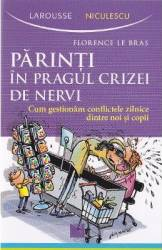 Parinti in pragul crizei de nervi - Florence Le Bras title=Parinti in pragul crizei de nervi - Florence Le Bras