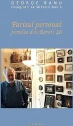 Parisul personal. Familia din Rivoli 18 - George Banu Carti