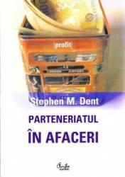 Parteneriatul in afaceri - Stephen M. Dent Carti