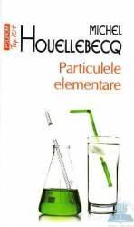 Particulele elementare - Michel Houellebecq