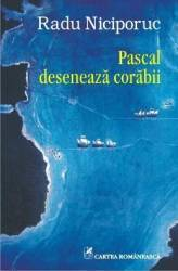 Pascal deseneaza corabii - Radu Niciporuc Carti