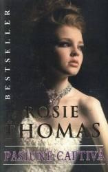 Pasiune Captiva - Rosie Thomas Carti