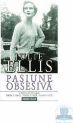 Pasiune obsesiva - Julie Ellis