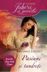 Pasiune si tandrete - Johanna Lindsey