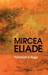 Patanjali si Yoga - Mircea Eliade Carti