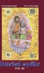 Patericul copiilor. Vol. 3 - Adrian Chiaga Cristina Chiaga title=Patericul copiilor. Vol. 3 - Adrian Chiaga Cristina Chiaga