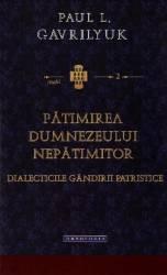 Patimirea Dumnezeului nepatimitor - Paul L. Gavrilyuk
