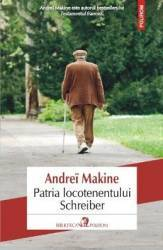 Patria locotenentului Schreiber - Andrei Makine