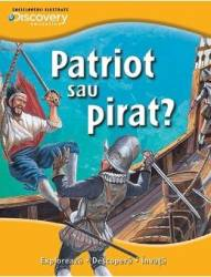 Patriot sau pirat - Enciclopedii ilustrate Discovery