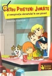 Patru prieteni jumate si conspiratia carnatului in sos picant - Joachim Friedrich