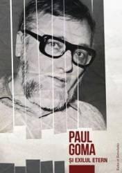 Paul Goma si exilul etern Carti