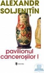 Pavilionul cancerosilor 2 vol - Alexandr Soljenitin