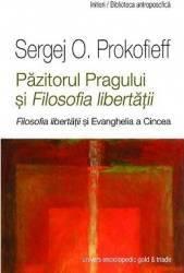 Pazitorul pragului si filosofia libertatii - Sergej O. Prokofieff