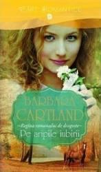 Pe aripile iubirii - Barbara Cartaland