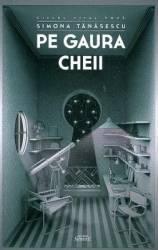 Pe Gaura Cheii - Simona Tanasescu