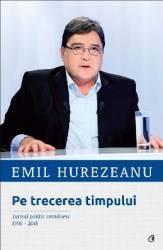 Pe trecerea timpului - Emil Hurezeanu