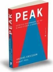 Peak. Secretele performantei de top si noua stiinta a expertizei - Anders Ericsson Robert Pool Carti