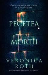 Pecetea mortii - Veronica Roth Carti