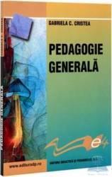 Pedagogie generala - Gabriela C. Cristea Carti