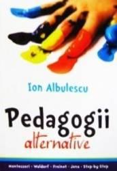 Pedagogii Alternative - Ion Albulescu Carti