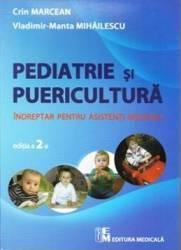 Pediatrie si puericultura - Crin Marcean Vladimir-Manta Mihailescu Carti